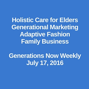 Holistic Care, Generational Marketing, Adaptive Fashion, Family-Owned Business