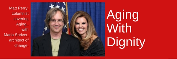 Photo of Aging with Dignity columnist Matt Perry and Maria Shriver advocate for women with alzheimers